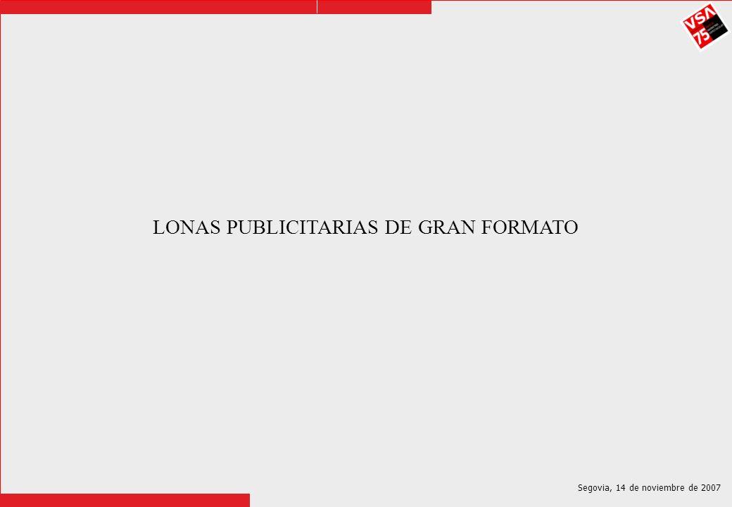 Segovia, 14 de noviembre de 2007 LONAS PUBLICITARIAS DE GRAN FORMATO