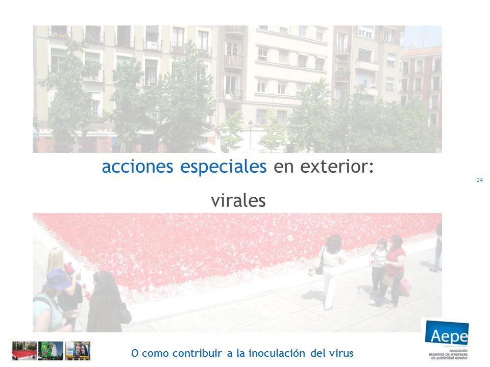 acciones especiales en exterior: virales 24 O como contribuir a la inoculación del virus