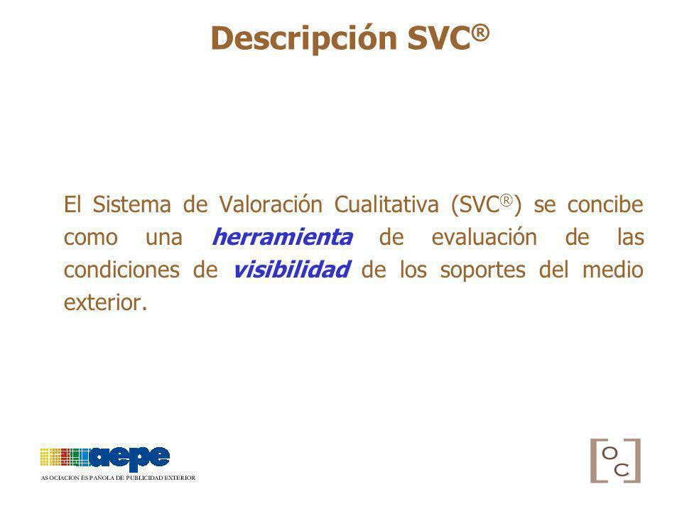 El Sistema de Valoración Cualitativa (SVC ® ) se concibe como una herramienta de evaluación de las condiciones de visibilidad de los soportes del medi