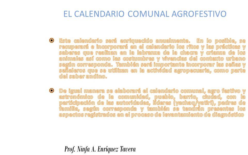 EL CALENDARIO COMUNAL AGROFESTIVO Prof. Ninfa A. Enríquez Tavera