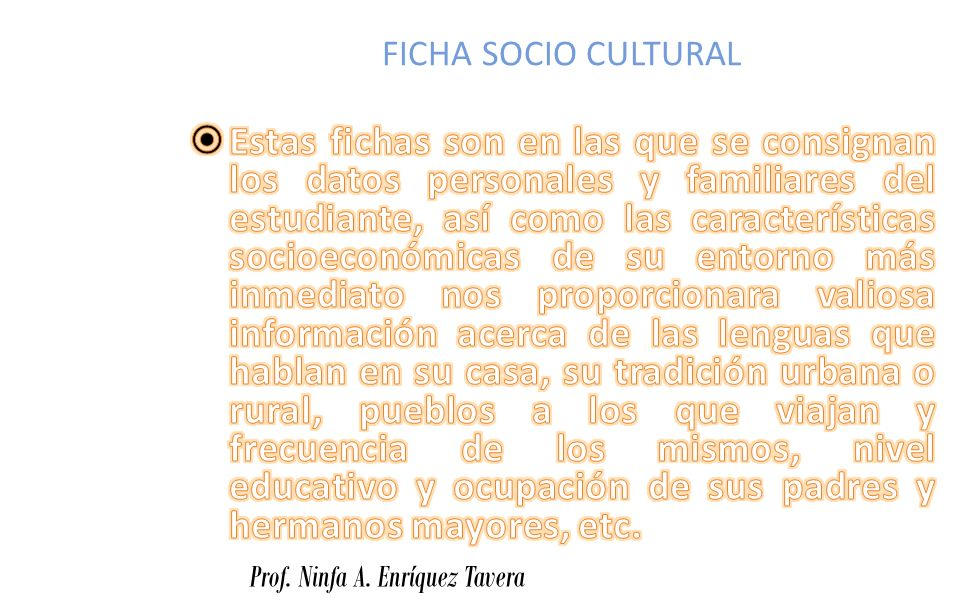 FICHA SOCIO CULTURAL Prof. Ninfa A. Enríquez Tavera