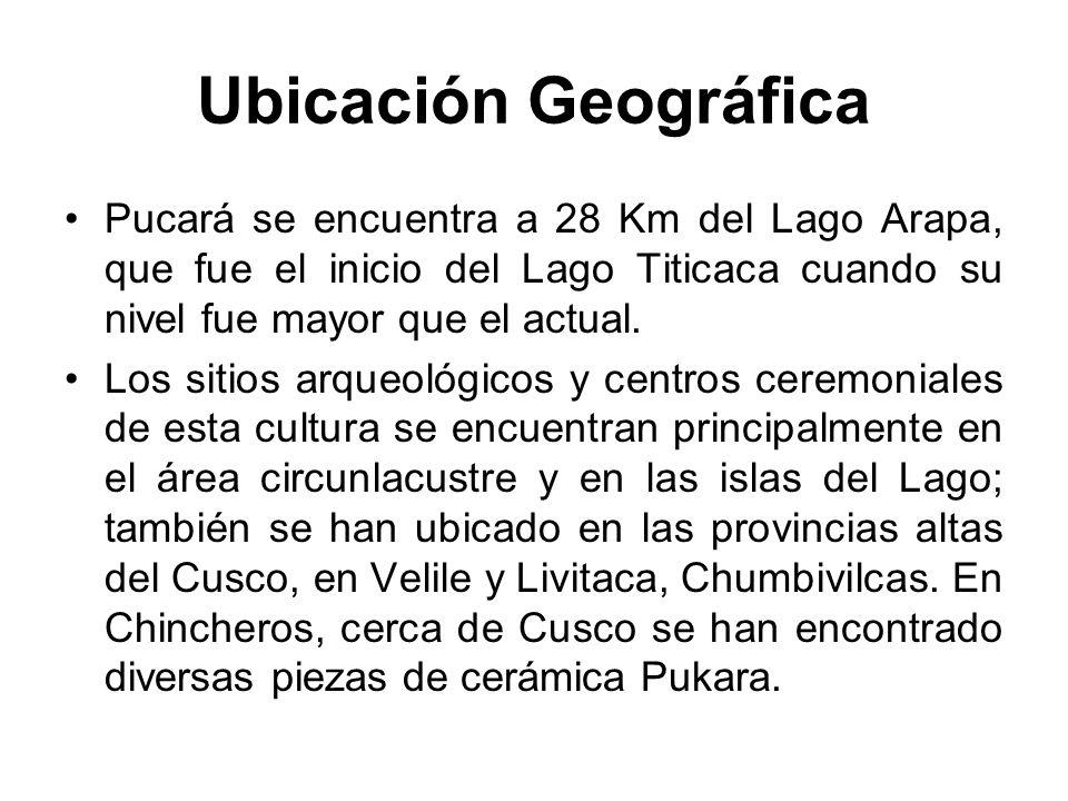 Ubicación Geográfica Pucará se encuentra a 28 Km del Lago Arapa, que fue el inicio del Lago Titicaca cuando su nivel fue mayor que el actual. Los siti