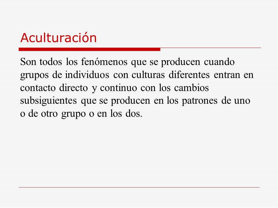 Agentes endoculturativos d) Los medios de comunicación Han dilatado el contacto entre culturas. e) Las instituciones: Abiertas (escuela, hospital) o c