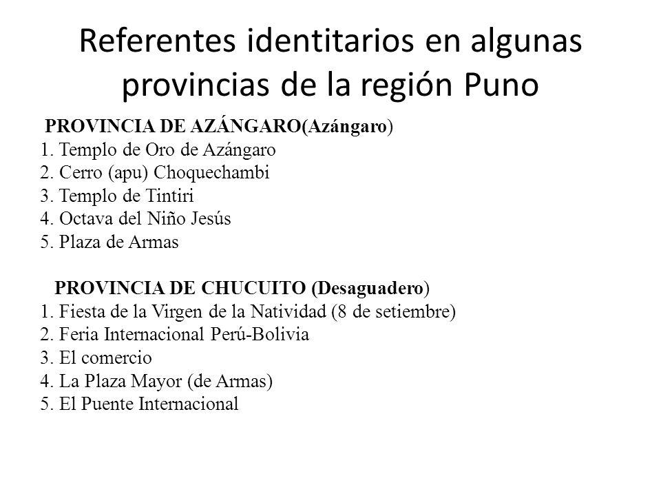 Referentes identitarios en algunas provincias de la región Puno PROVINCIA DE AZÁNGARO(Azángaro) 1.