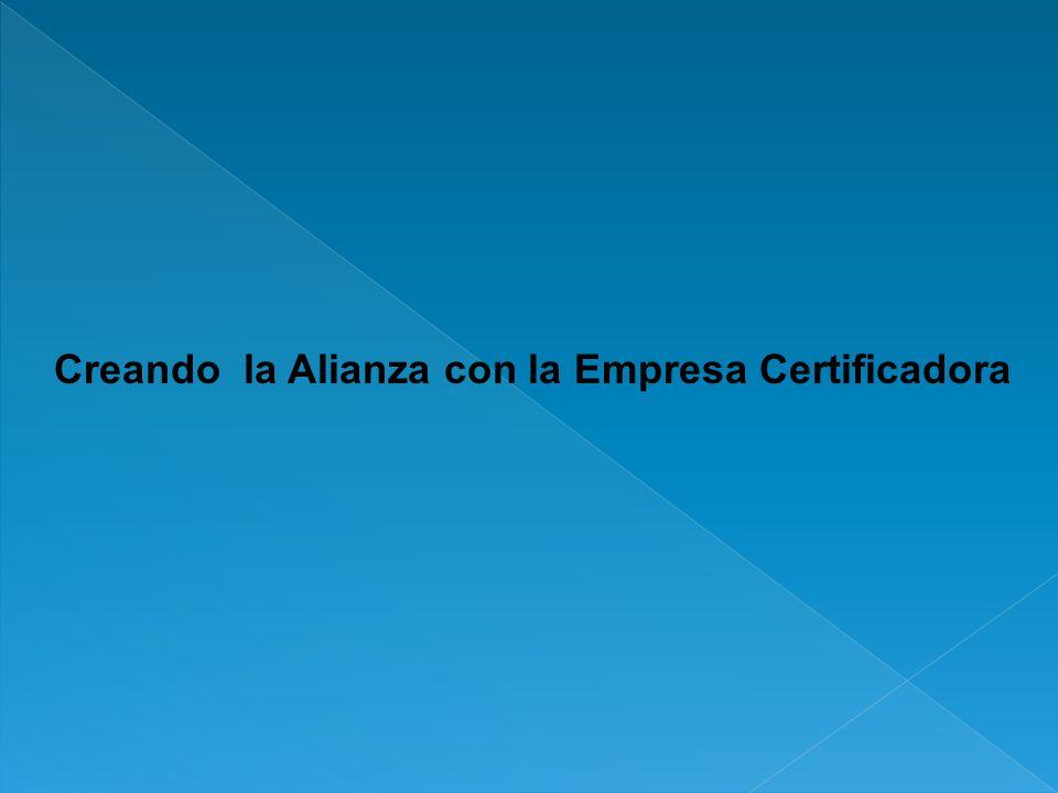 Creando la Alianza con la Empresa Certificadora
