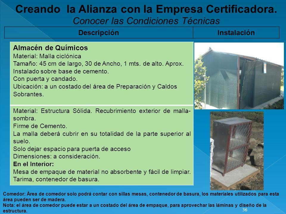 Creando la Alianza con la Empresa Certificadora. Conocer las Condiciones Técnicas 36 Almacén de Químicos Material: Malla ciclónica Tamaño: 45 cm de la