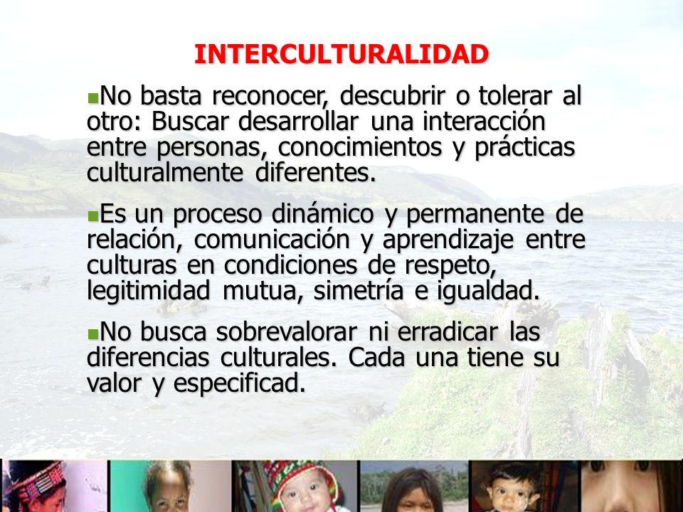 Es un intercambio que se construye entre pueblos y personas, conocimientos, saberes y prácticas culturalmente distintas.