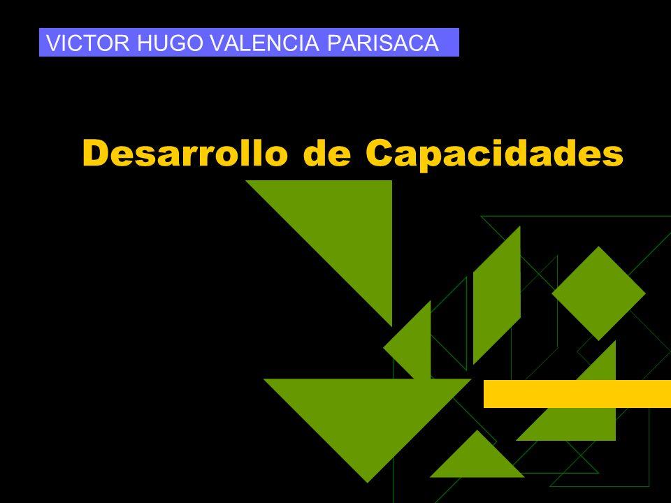 Desarrollo de Capacidades VICTOR HUGO VALENCIA PARISACA