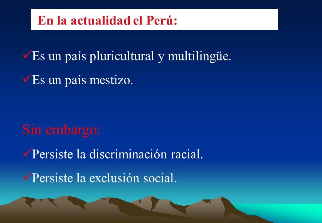 La identidad cultural en el Perú Las culturas originarias han sido: - Marginadas. - Postergadas. - Consideradas como obstáculos para los proyectos de
