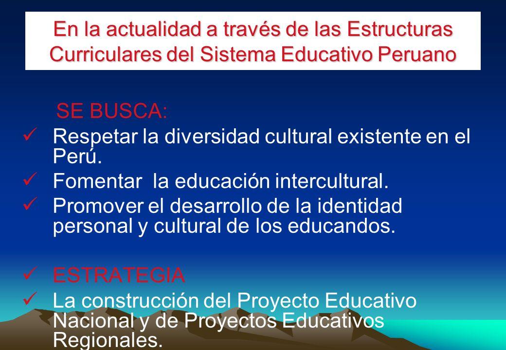 b) El sistema educativo oficial Desde los primeros años de la formación del Estado peruano, el sistema educativo peruano intentó formar ciudadanos per