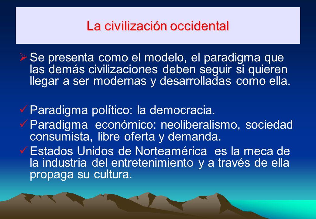 d) Tendencia globalizadora de la cultura occidental