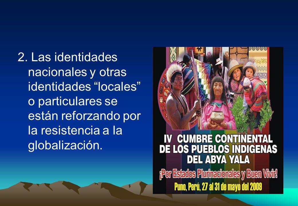 Posibles consecuencias de la globalización sobre las identidades culturales 1. Las identidades nacionales están siendo erosionadas como resultado del