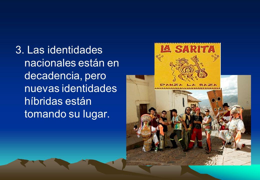 2. Las identidades nacionales y otras identidades locales o particulares se están reforzando por la resistencia a la globalización.