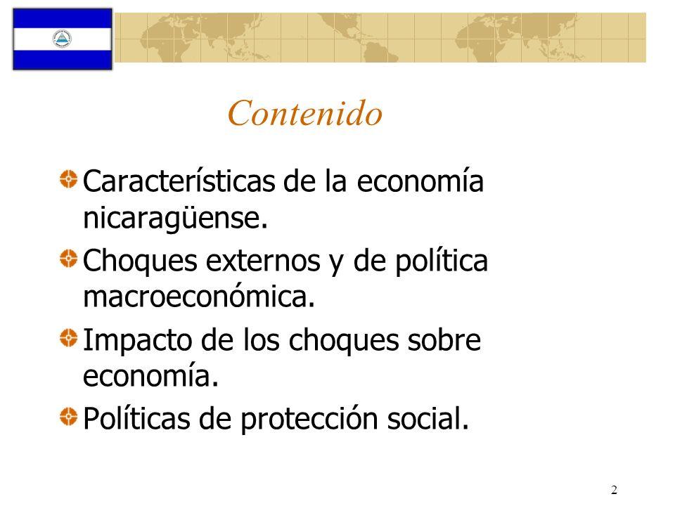 2 Contenido Características de la economía nicaragüense. Choques externos y de política macroeconómica. Impacto de los choques sobre economía. Polític