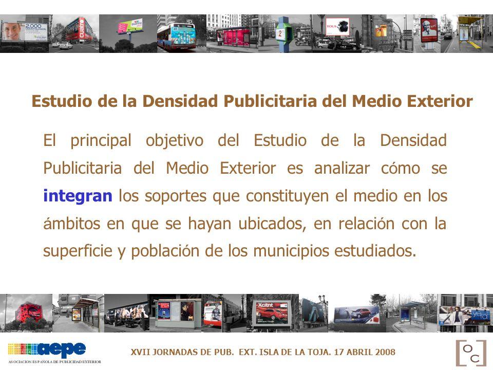 El principal objetivo del Estudio de la Densidad Publicitaria del Medio Exterior es analizar c ó mo se integran los soportes que constituyen el medio