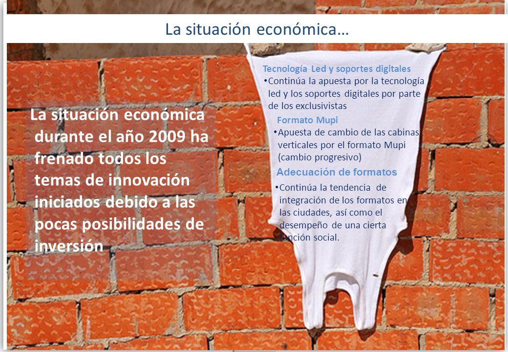 La situación económica… Tecnología Led y soportes digitales Continúa la apuesta por la tecnología led y los soportes digitales por parte de los exclus