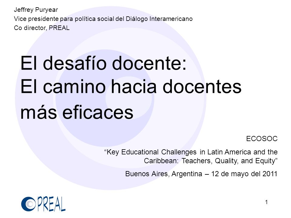 1 El desafío docente: El camino hacia docentes más eficaces ECOSOC Key Educational Challenges in Latin America and the Caribbean: Teachers, Quality, a