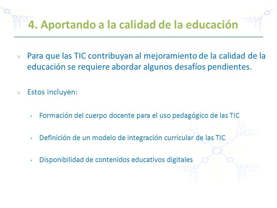 Para que las TIC contribuyan al mejoramiento de la calidad de la educación se requiere abordar algunos desafíos pendientes. Estos incluyen: Formación