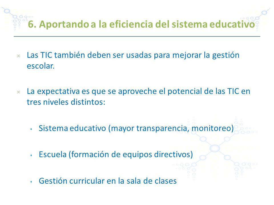 Las TIC también deben ser usadas para mejorar la gestión escolar. La expectativa es que se aproveche el potencial de las TIC en tres niveles distintos