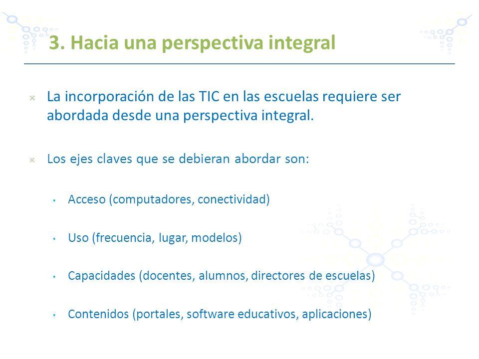 La incorporación de las TIC en las escuelas requiere ser abordada desde una perspectiva integral. Los ejes claves que se debieran abordar son: Acceso