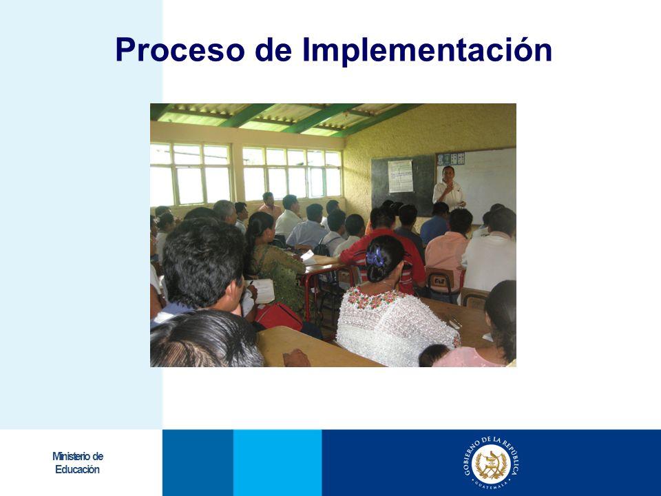 Ministerio de Educación Proceso de Implementación