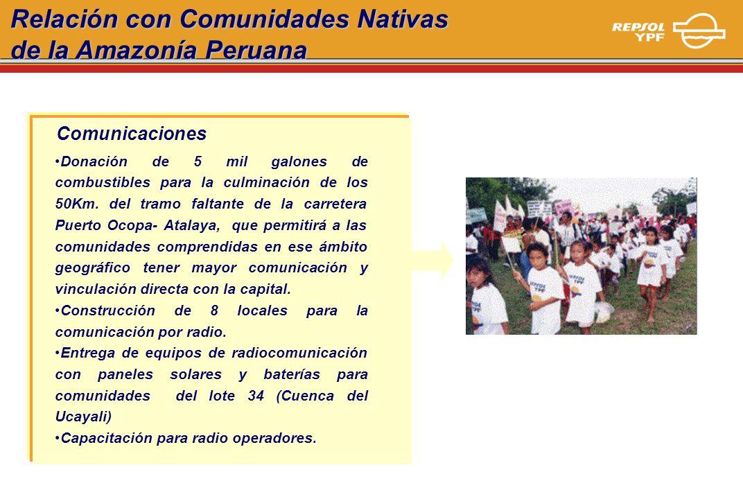 Relación con Comunidades Nativas de la Amazonía Peruana Donación de 5 mil galones de combustibles para la culminación de los 50Km. del tramo faltante