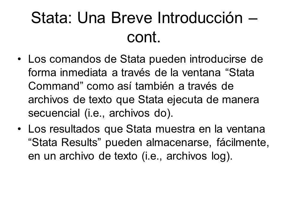 Stata: Una Breve Introducción – cont. Los comandos de Stata pueden introducirse de forma inmediata a través de la ventana Stata Command como así tambi