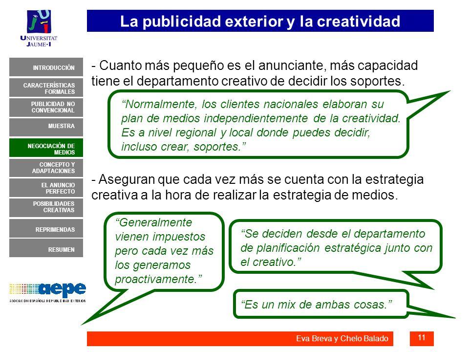 La publicidad exterior y la creatividad 11 INTRODUCCIÓN MUESTRA NEGOCIACIÓN DE MEDIOS CONCEPTO Y ADAPTACIONES EL ANUNCIO PERFECTO CARACTERÍSTICAS FORM
