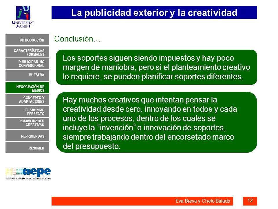 La publicidad exterior y la creatividad 12 INTRODUCCIÓN MUESTRA NEGOCIACIÓN DE MEDIOS CONCEPTO Y ADAPTACIONES EL ANUNCIO PERFECTO CARACTERÍSTICAS FORM
