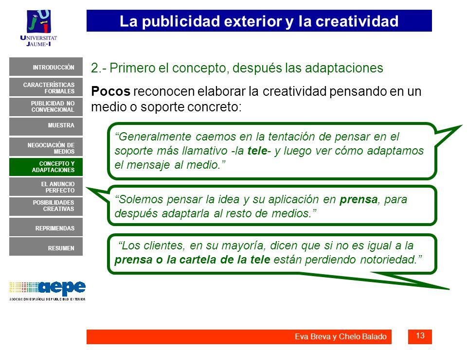 La publicidad exterior y la creatividad 13 INTRODUCCIÓN MUESTRA NEGOCIACIÓN DE MEDIOS CONCEPTO Y ADAPTACIONES EL ANUNCIO PERFECTO CARACTERÍSTICAS FORM