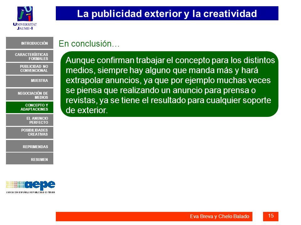 La publicidad exterior y la creatividad 15 INTRODUCCIÓN MUESTRA NEGOCIACIÓN DE MEDIOS CONCEPTO Y ADAPTACIONES EL ANUNCIO PERFECTO CARACTERÍSTICAS FORM