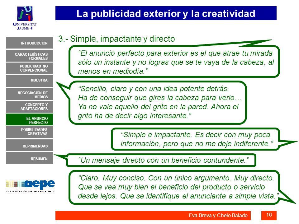 La publicidad exterior y la creatividad 16 INTRODUCCIÓN MUESTRA NEGOCIACIÓN DE MEDIOS CONCEPTO Y ADAPTACIONES EL ANUNCIO PERFECTO CARACTERÍSTICAS FORM
