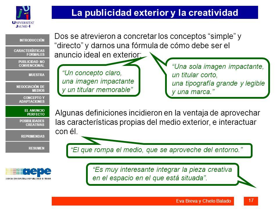 La publicidad exterior y la creatividad 17 INTRODUCCIÓN MUESTRA NEGOCIACIÓN DE MEDIOS CONCEPTO Y ADAPTACIONES EL ANUNCIO PERFECTO CARACTERÍSTICAS FORM