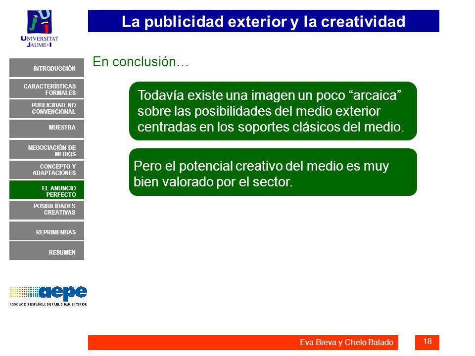 La publicidad exterior y la creatividad 18 INTRODUCCIÓN MUESTRA NEGOCIACIÓN DE MEDIOS CONCEPTO Y ADAPTACIONES EL ANUNCIO PERFECTO CARACTERÍSTICAS FORM