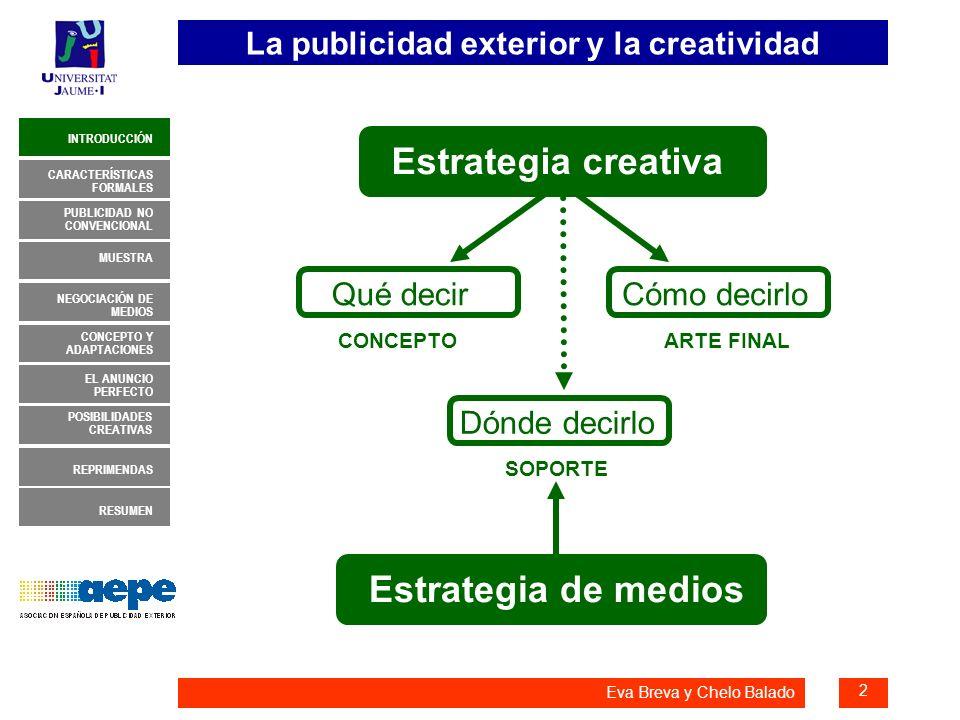 La publicidad exterior y la creatividad 3 INTRODUCCIÓN MUESTRA NEGOCIACIÓN DE MEDIOS CONCEPTO Y ADAPTACIONES EL ANUNCIO PERFECTO CARACTERÍSTICAS FORMALES PUBLICIDAD NO CONVENCIONAL REPRIMENDAS RESUMEN POSIBILIDADES CREATIVAS Eva Breva y Chelo Balado CARACTERÍSTICAS FORMALES Guía de la AEPE (Años 70)