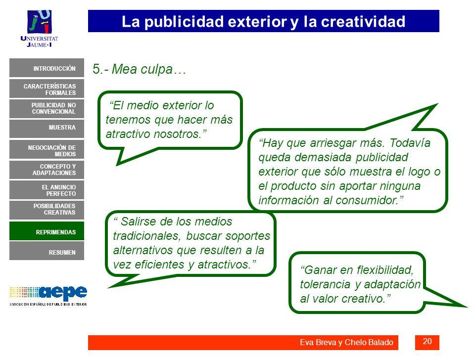 La publicidad exterior y la creatividad 20 INTRODUCCIÓN MUESTRA NEGOCIACIÓN DE MEDIOS CONCEPTO Y ADAPTACIONES EL ANUNCIO PERFECTO CARACTERÍSTICAS FORM