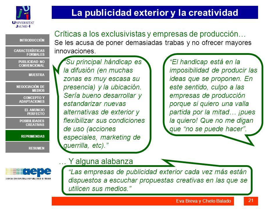 La publicidad exterior y la creatividad 21 INTRODUCCIÓN MUESTRA NEGOCIACIÓN DE MEDIOS CONCEPTO Y ADAPTACIONES EL ANUNCIO PERFECTO CARACTERÍSTICAS FORM