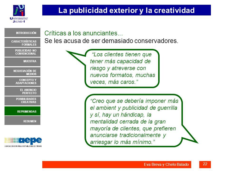 La publicidad exterior y la creatividad 22 INTRODUCCIÓN MUESTRA NEGOCIACIÓN DE MEDIOS CONCEPTO Y ADAPTACIONES EL ANUNCIO PERFECTO CARACTERÍSTICAS FORM