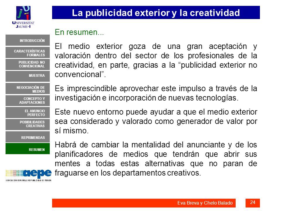 La publicidad exterior y la creatividad 24 INTRODUCCIÓN MUESTRA NEGOCIACIÓN DE MEDIOS CONCEPTO Y ADAPTACIONES EL ANUNCIO PERFECTO CARACTERÍSTICAS FORM