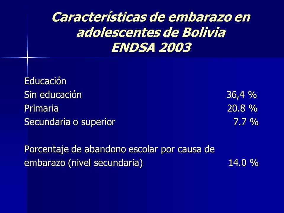 Educación Sin educación 36,4 % Primaria 20.8 % Secundaria o superior 7.7 % Porcentaje de abandono escolar por causa de embarazo (nivel secundaria) 14.