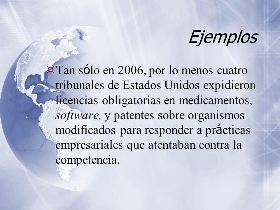 Ejemplos Tan s ó lo en 2006, por lo menos cuatro tribunales de Estados Unidos expidieron licencias obligatorias en medicamentos, software, y patentes sobre organismos modificados para responder a pr á cticas empresariales que atentaban contra la competencia.