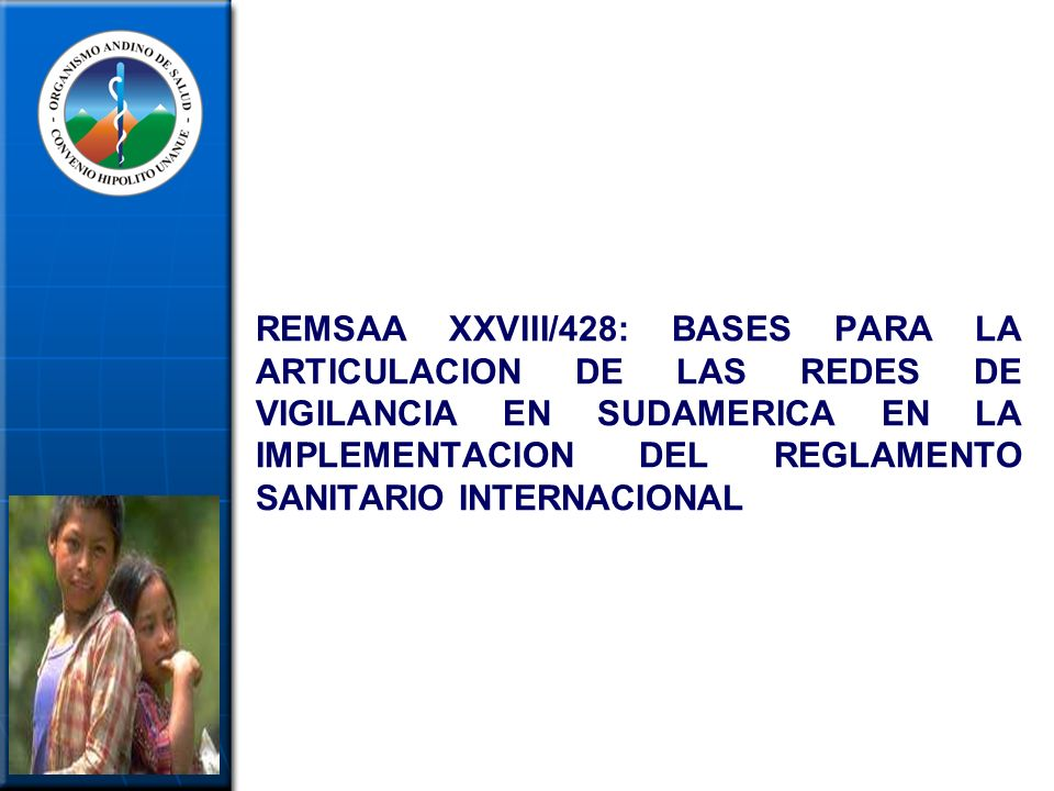 REMSAA XXVIII/428: BASES PARA LA ARTICULACION DE LAS REDES DE VIGILANCIA EN SUDAMERICA EN LA IMPLEMENTACION DEL REGLAMENTO SANITARIO INTERNACIONAL
