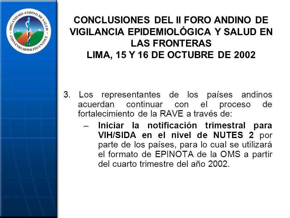 3. Los representantes de los países andinos acuerdan continuar con el proceso de fortalecimiento de la RAVE a través de: –Iniciar la notificación trim