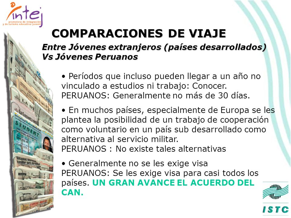 Población por edad: DE 12 a 25 años: 7,376,834 De 26 a 35 años: 4,094,818 Total: 11,471,652 La población universitaria: supera los 400,000 estudiantes a nivel nacional Perú un país JOVEN; el CAN una Región JOVEN.
