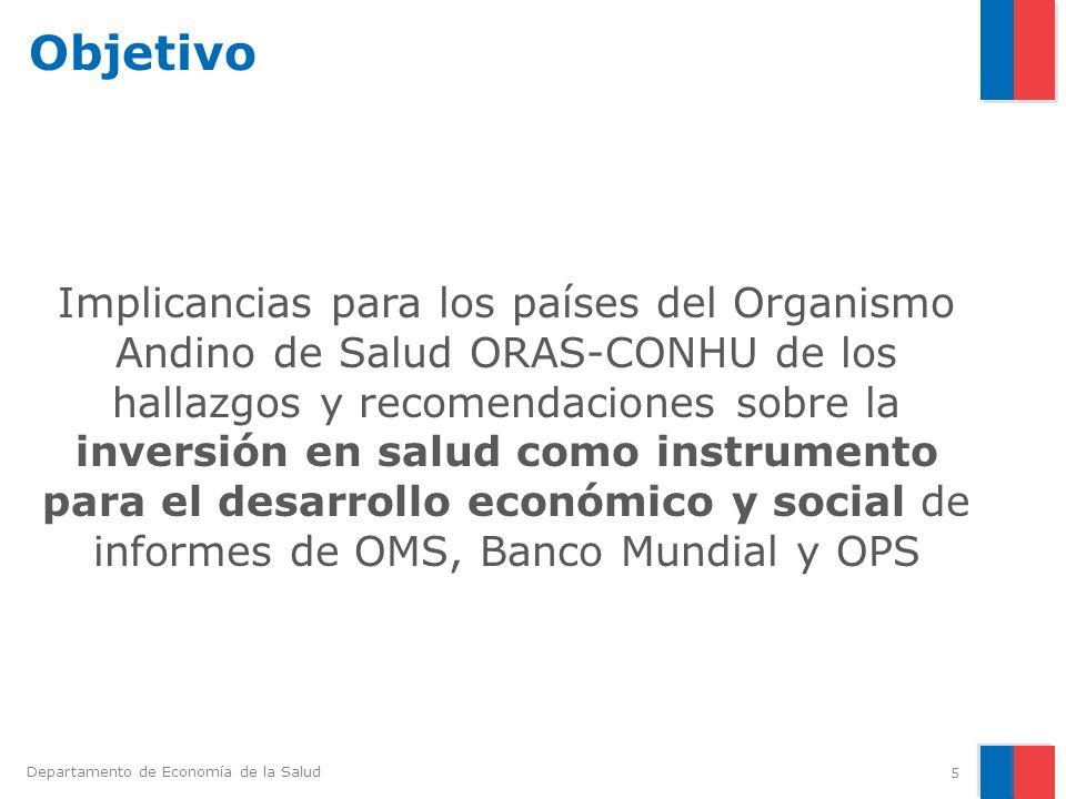 Departamento de Economía de la Salud Objetivo Implicancias para los países del Organismo Andino de Salud ORAS-CONHU de los hallazgos y recomendaciones