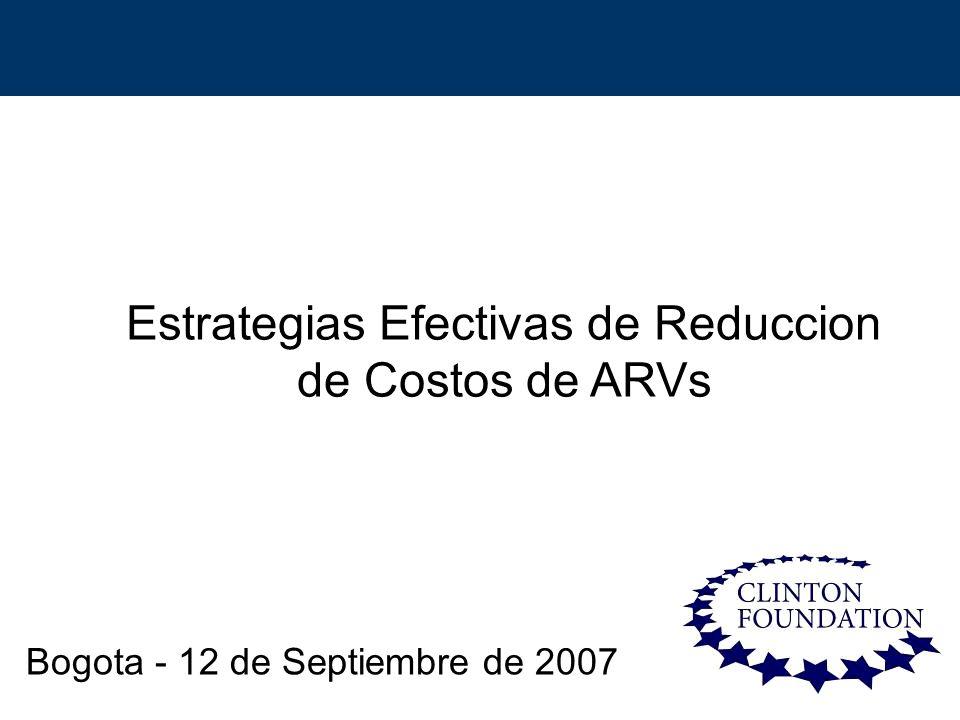1 Estrategias Efectivas de Reduccion de Costos de ARVs Bogota - 12 de Septiembre de 2007