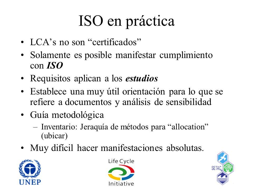 ISO en práctica LCAs no son certificados Solamente es posible manifestar cumplimiento con ISO Requisitos aplican a los estudios Establece una muy útil