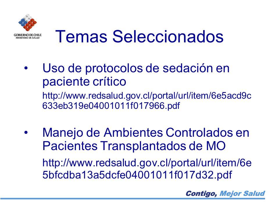 Temas Seleccionados Uso de protocolos de sedación en paciente crítico http://www.redsalud.gov.cl/portal/url/item/6e5acd9c 633eb319e04001011f017966.pdf
