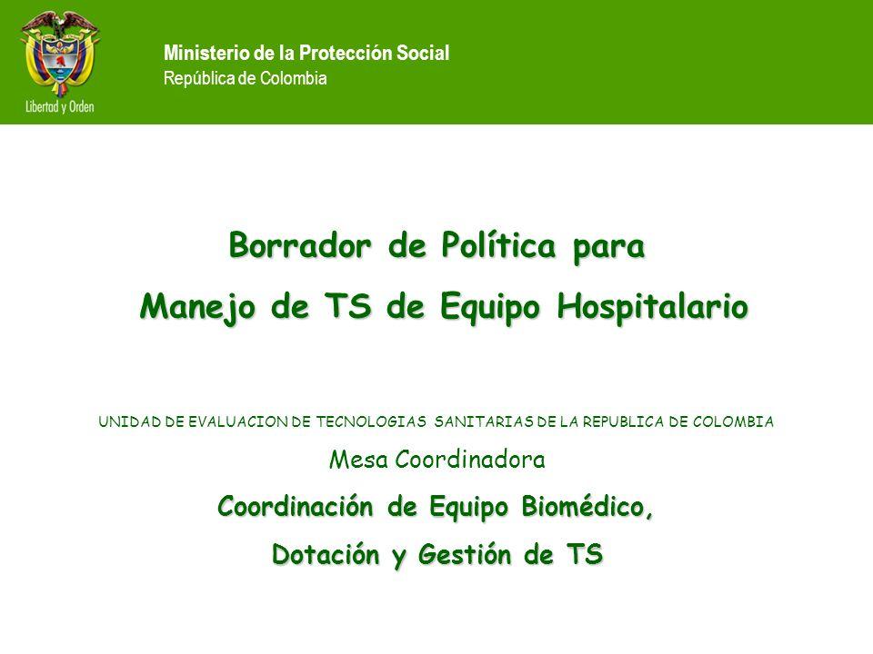 Ministerio de la Protección Social República de Colombia Borrador de Política para Manejo de TS de Equipo Hospitalario Manejo de TS de Equipo Hospital