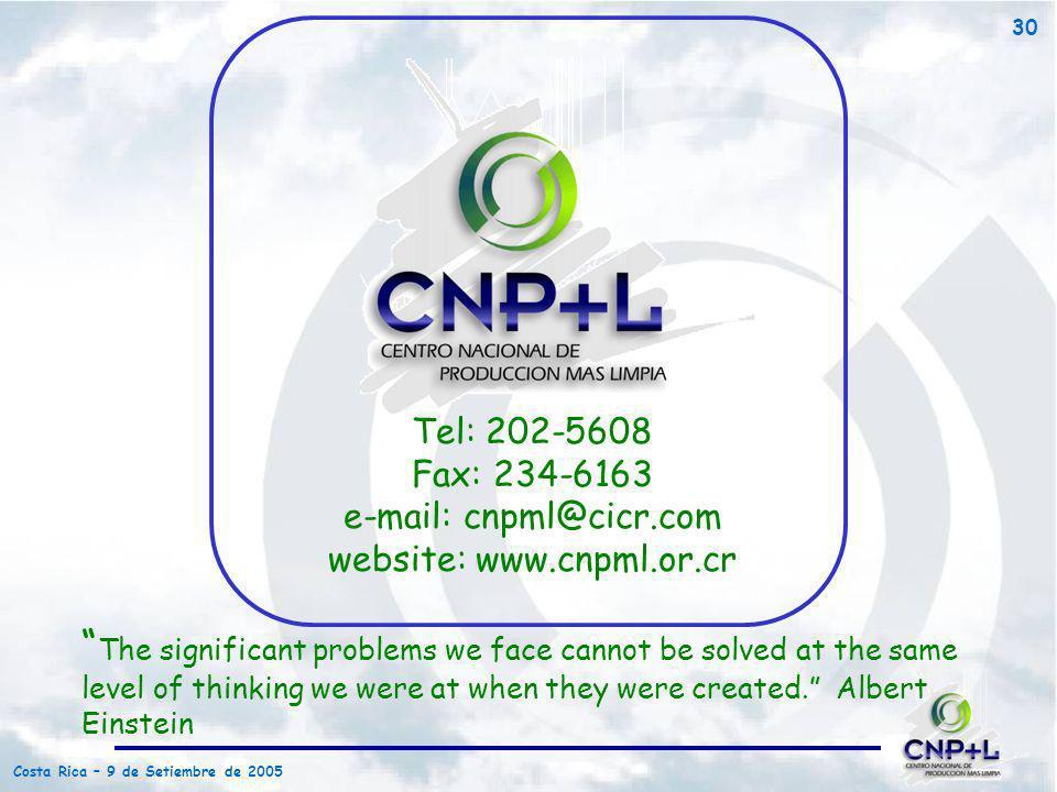 Costa Rica – 9 de Setiembre de 2005 30 Tel: 202-5608 Fax: 234-6163 e-mail: cnpml@cicr.com website: www.cnpml.or.cr The significant problems we face ca
